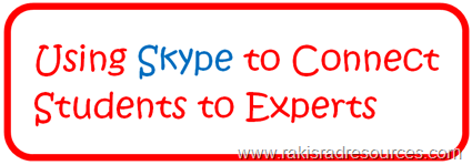 Using Skype to Connect students to experts around the world.