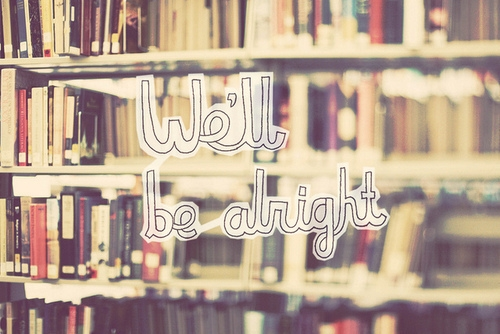 we_will_be_alright_quote