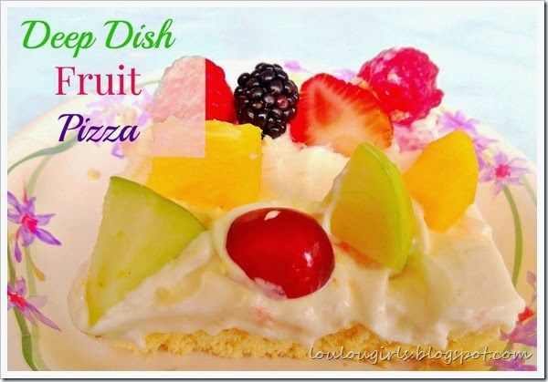 Deep Dish Fruit Pizza - Lou Lou Girls