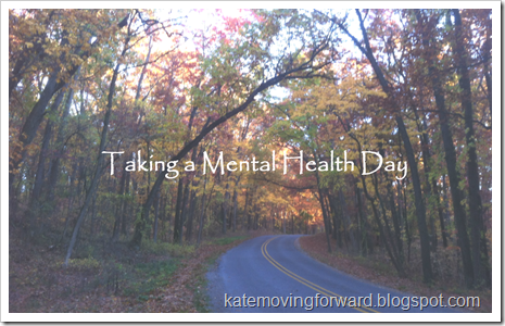 Taking a Mental Health Day--tips for getting away to relax