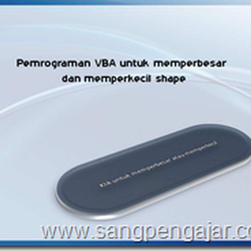 Pemrograman VBA untuk Memperbesar dan Mempekecil Shape