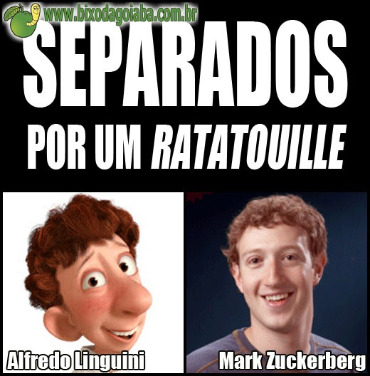 Separados por um Ratatouille - Alfredo Linguini e Mark Zuckerberg