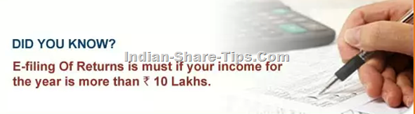 e-filing of income tax is a must if income is more than 10 Lakhs