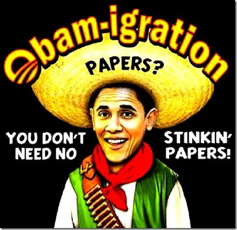 Obam-igration - No Stink'in Papers