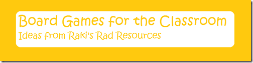 Board Games for the classroom - ideas from Raki's Rad Resources