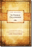 In-Visible-Fellowship-by-Jon-Walker