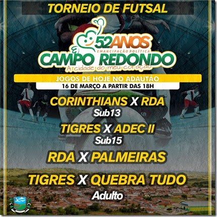 16.03 - Futsal - 52 anos Campo Redondo - QUEBRATUDO - RDA - TIGRES - ADEC