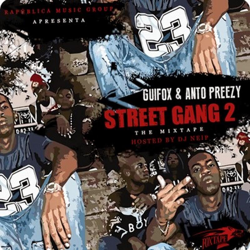 "R.M.G Apresenta: Guifox & Antó Preezy - Mixtape ""Street Gang 2"" [Download Gratuito]"