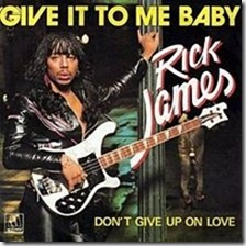 220px-Rick_James_-_Give_It_to_Me_Baby