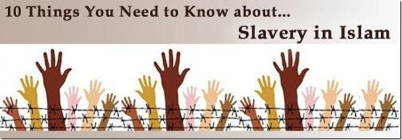 1 7 2011 Ten things you need to know about Islamic slavery