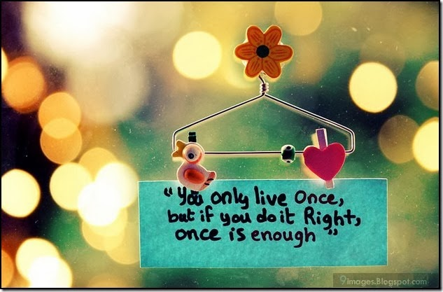 quotes-heart-you-only-live-once