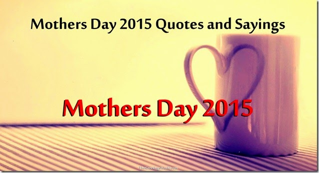 Mothers-Day-2015-Quotes-and-Sayings