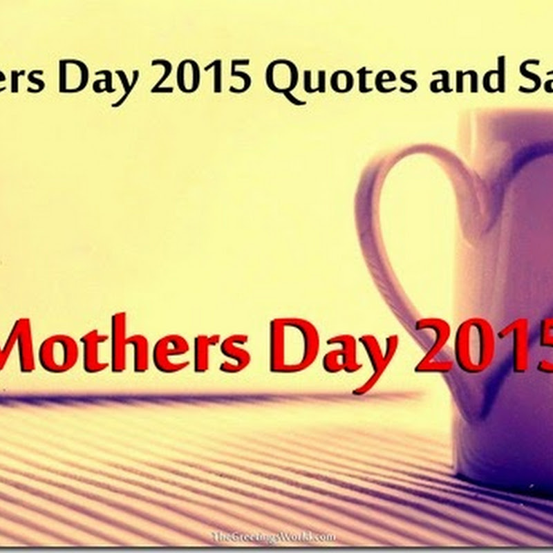 Mothers Day 2016 Quotes and Sayings Top # 20+