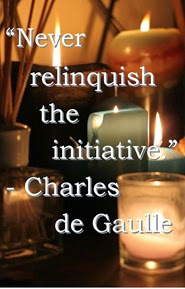 Never relinquish the initiative