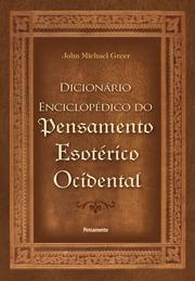Dicionário Enciclopédico do Pensamento Esotérico Ocidental