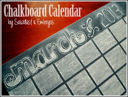 Chalkboard Calendar by Sawdust & Embryos