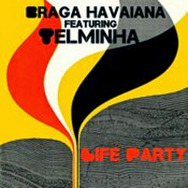 Braga Havaiana feat. Telminha - Life Party (Original Mix) [Download