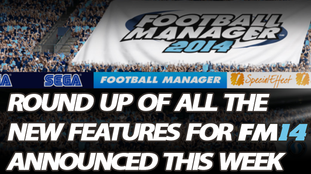 fm 2014 features round up week 1