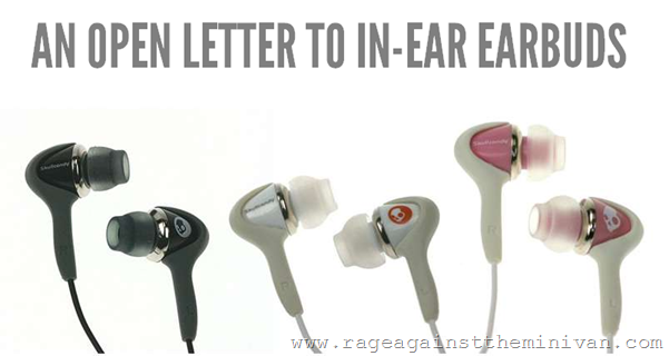 AN OPEN LETTER TO EARBUDS