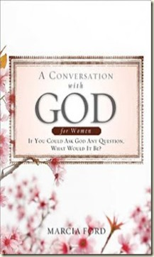 A Conversation with God for Women by Marcia Ford Book Review