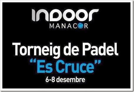 """Torneo """"Es Cruce"""" del 6 al 8 diciembre 2013 en el Indoor Manacor Pádel Club."""