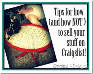 How (and how NOT to) sell your stuff on craigslist {Sawdust and Embryos}
