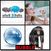BUBBLE- 4 Pics 1 Word Answers 3 Letters