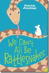 We Can't All Be Rattlesnakes; Patrick Jennings