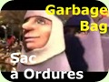 Garbage Bag..Sac à Ordures