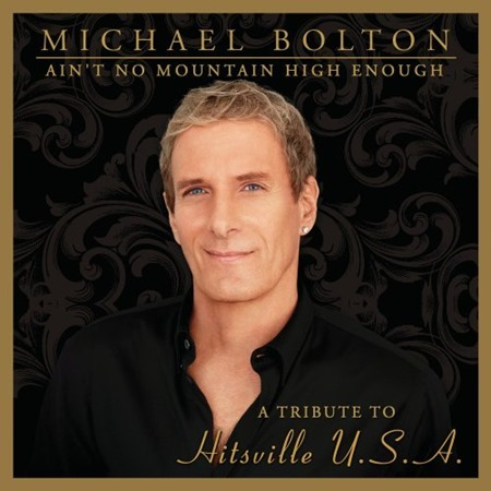 Michael-Bolton-Aint-No-Mountain-High-Enough-Tribute-Hitsville-U.S.A.