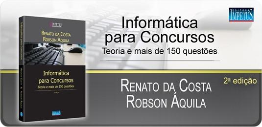 26 - Informática para concursos - Renato da Costa e Robson Áquila