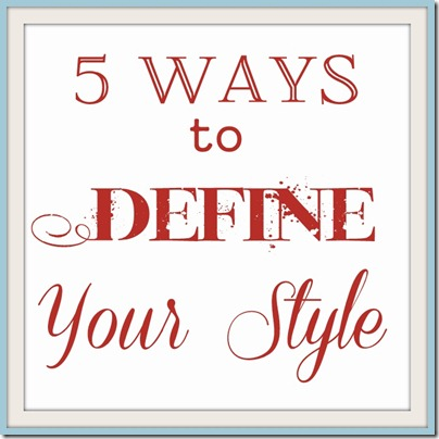 Five Ways to Define Your Style - 1