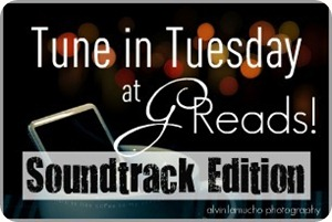 Tune in Tuesday:  Soundtrack Edition