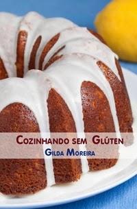 Receitas Sem Glúten e Sem Lactose, por Gilda Moreira