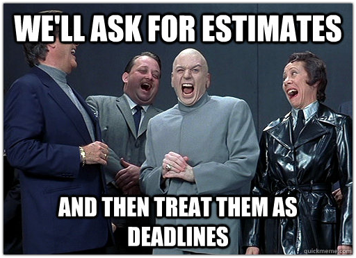 EstimatesDeadlinesDrEvil