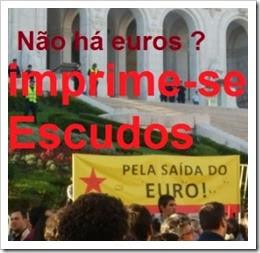 Não há euros imprime-se escudos.Nov.2013