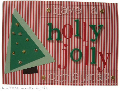 'Have a holly jolly christmas' photo (c) 2006, Lauren Manning - license: http://creativecommons.org/licenses/by/2.0/
