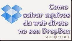 Como salvar um arquivo da web direto no seu Dropbox, Googledrive, Onedrive ou Box