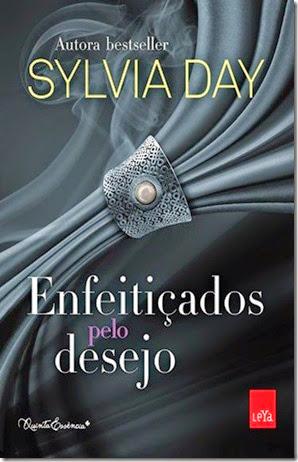 Livro/Resenha  Enfeitiçados Pelo Desejo, livro Spellbound, livros  Sylvia Day, livros Editora: Leya (Selo Quinta Essência)
