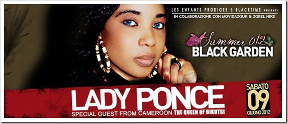BLACK GARDEN - SABATO 09.06.12 - SPECIAL GUEST: LADY PONCE - THE QUEEN OF BIKUTSI