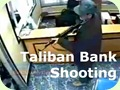 Taliban bank shooting
