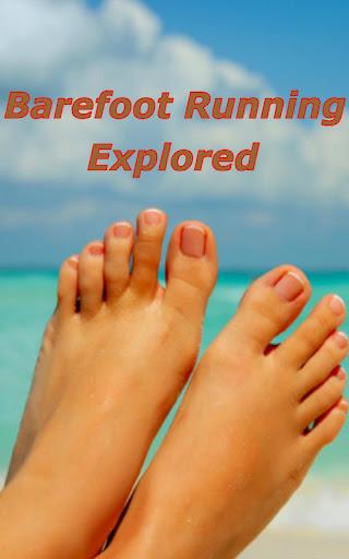 Barefoot Running Explored
