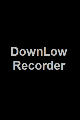 DownLow Recorder