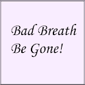 Bad Breath Be Gone!