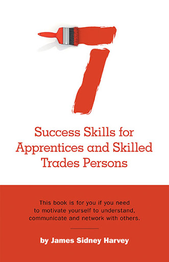 Seven Success Skills for Apprentices and Skilled Trades Persons cover