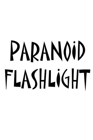 Paranoid Flashlight