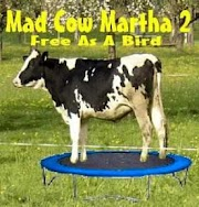 Mad Cow Martha 2: Free As A Bird