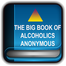 Big Book- Alcoholics Anonymous