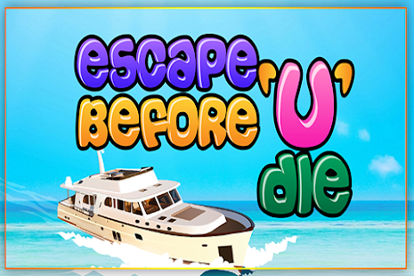 Escape Before U Die - screenshot