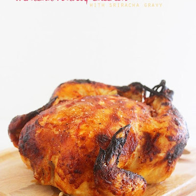 Crispy Sriracha Roasted Chicken with Sriracha Gravy